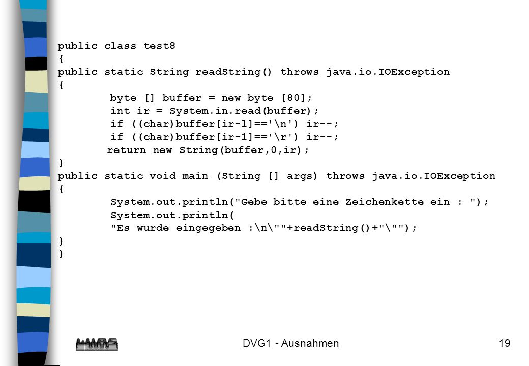 public class test8 { public static String readString() throws java.io.IOException. byte [] buffer = new byte [80];